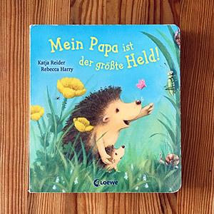 Mein Papa ist der größte Held | Kinderbücher Tipps Oktober 2018