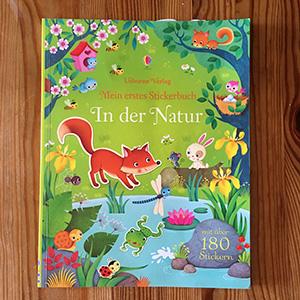 Mein erstes Stickerbuch, In der Natur | Kinderbücher Tipps November 2018