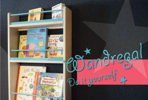 DIY - Kinder Bücherregal für die Wand