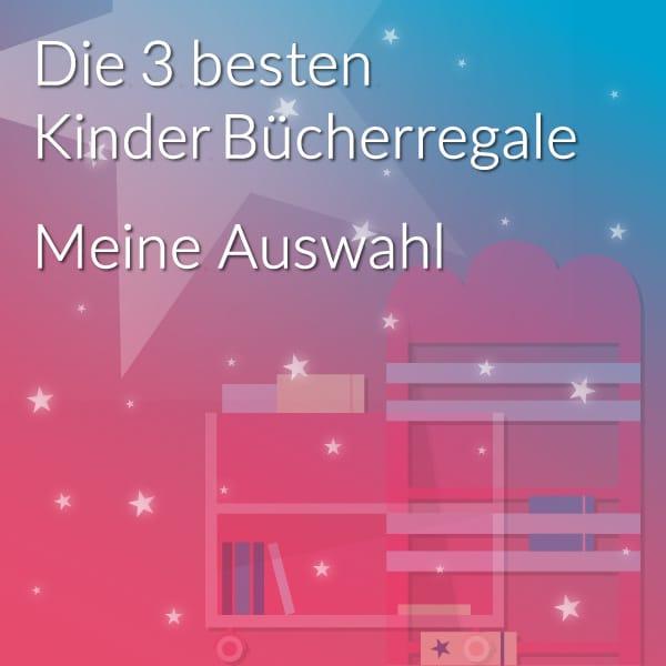 Titelbild – Die 3 besten Kinder Buecherregale